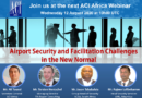 "Webinaire De L'ACI Africa : ""Airport Security And Facilitation Challenges In The New Normal"""